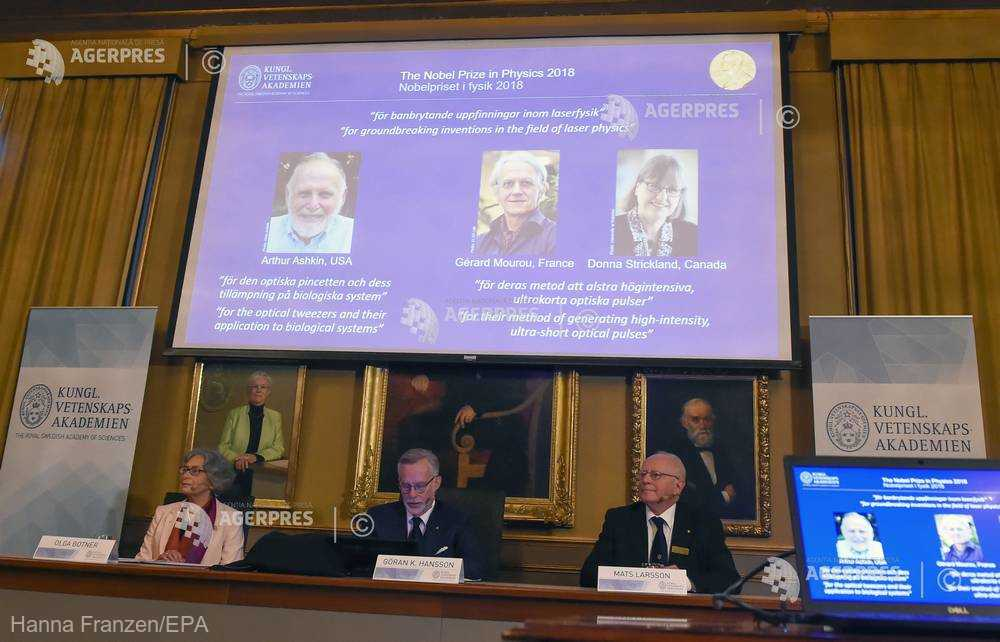 Nobel 2018 - Trei cercetători, din SUA, Franţa şi Canada, câştigătorii premiului Nobel pentru Fizică