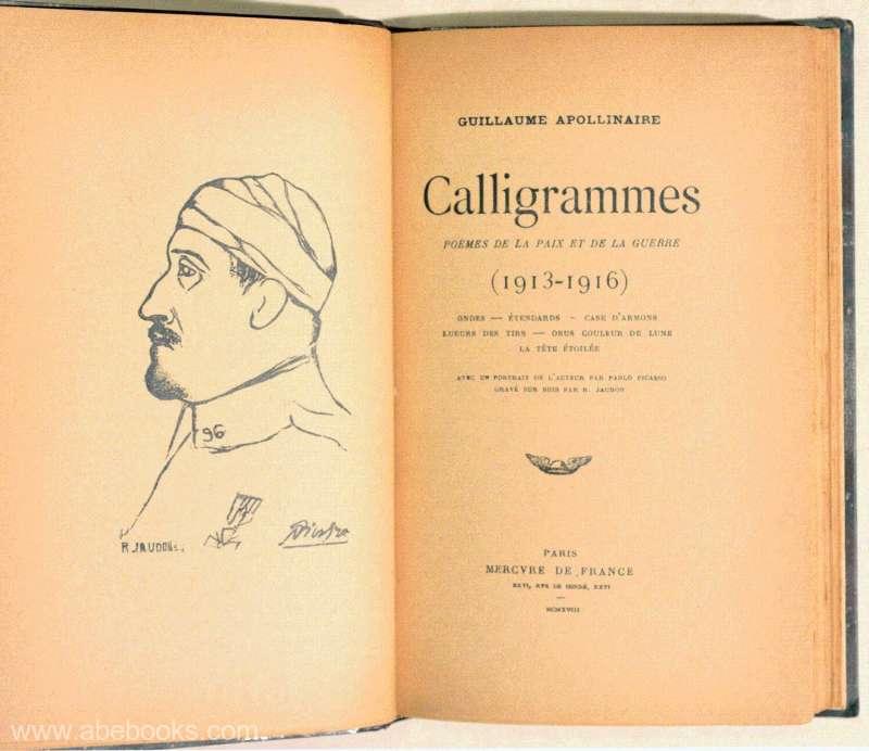 UN SECOL DE CULTURĂ: Volumul ''Calligrammes; poemes de la paix et de la guerre, 1913-1916'' de Guillaume Apollinaire